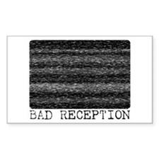 BAD RECEPTION Rectangle Decal