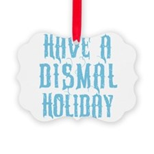 have-a-dismal-holiday_light Ornament