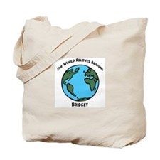 Revolves around Bridget Tote Bag
