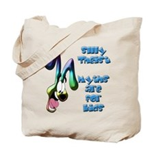 Silly Theists, Myths are for Tote Bag