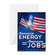 American Energy = American Jobs Greeting Card