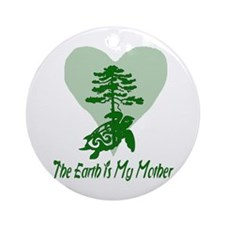 The Earth Is My Mother Ornament (Round)