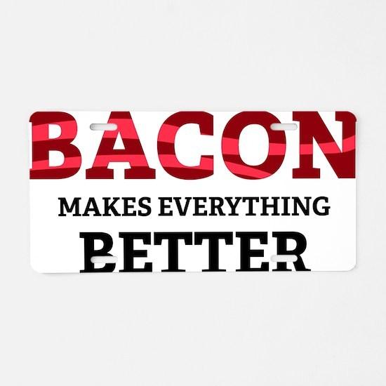 baconBetter4 Aluminum License Plate