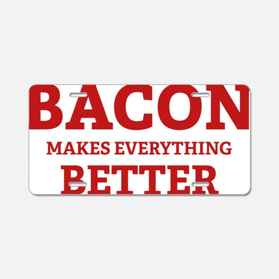 baconBetter3 Aluminum License Plate