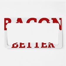 baconBetter3 License Plate Holder