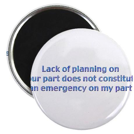 "Lack of Planning 2.25"" Magnet (100 pack)"