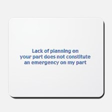 Lack of Planning Mousepad