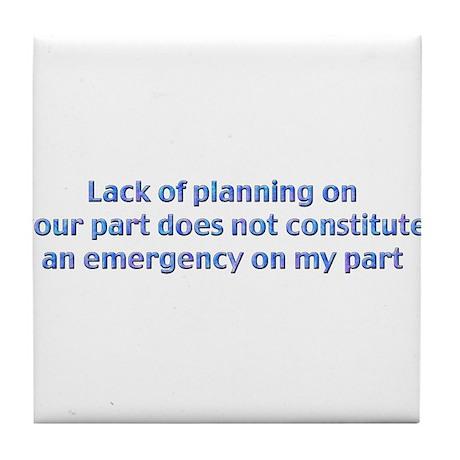 Lack of Planning Tile Coaster