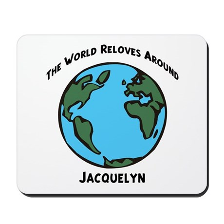 Revolves around Jacquelyn Mousepad