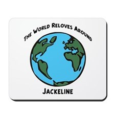 Revolves around Jackeline Mousepad
