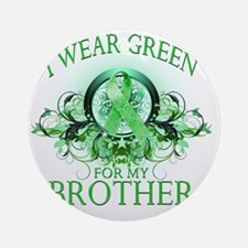 I Wear Green for my Brother (floral Round Ornament