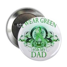 """I Wear Green for my Dad (floral) 2.25"""" Button"""
