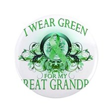 "I Wear Green for my Great Grandpa (flo 3.5"" Button"