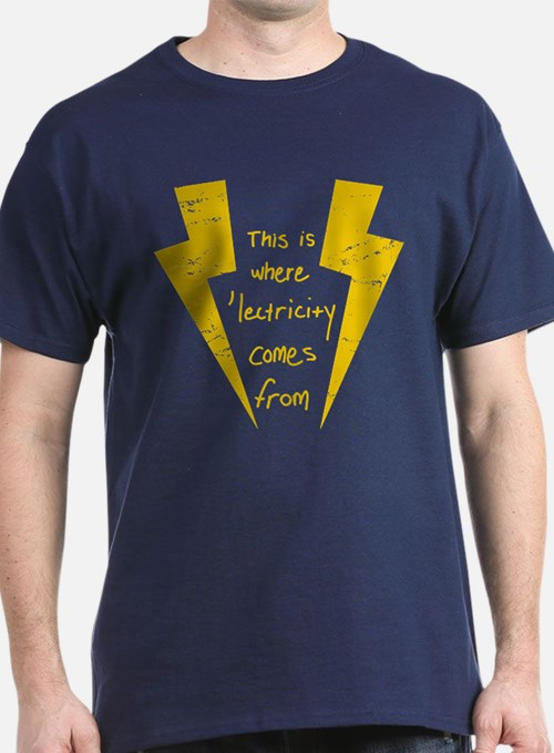 This is where lectricity comes from T-Shirt