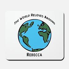 Revolves around Rebecca Mousepad