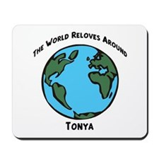 Revolves around Tonya Mousepad