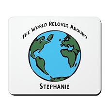 Revolves around Stephanie Mousepad