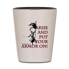 put-your-armor-on Shot Glass