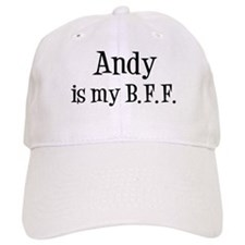 Andy is my BFF Baseball Cap
