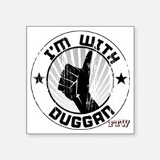 "im_with_duggan_dark Square Sticker 3"" x 3"""