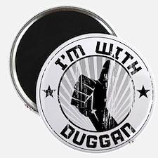 im_with_duggan_dark Magnet