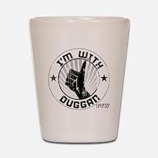 im_with_duggan_dark Shot Glass