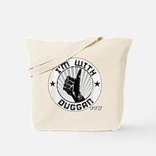 im_with_duggan_dark Tote Bag