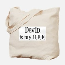 Devin is my BFF Tote Bag