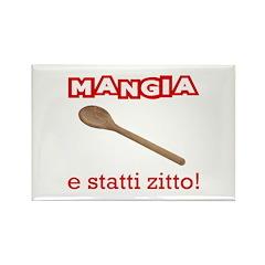 Mangia e Statti Zitto Rectangle Magnet
