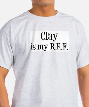 Clay is my BFF T-Shirt