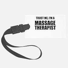 Trust Me, Im A Massage Therapist Luggage Tag