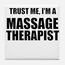 Trust Me, Im A Massage Therapist Tile Coaster