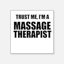 Trust Me, Im A Massage Therapist Sticker