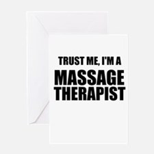 Trust Me, Im A Massage Therapist Greeting Cards