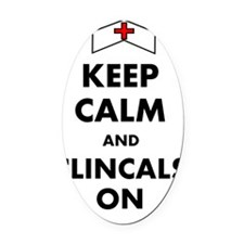 KEEP CALM CLINICALS ON Oval Car Magnet