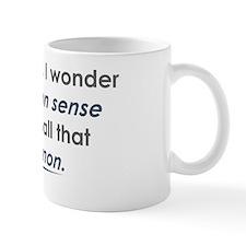 common sense Mug
