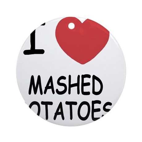 MASHEDPOTATOES Round Ornament