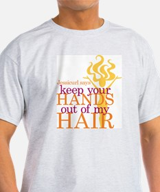 Keep Your Hands Out Of My Hair T-Shirt