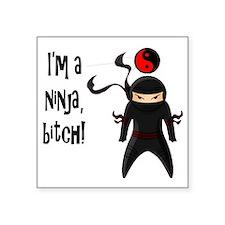 "NinjaBitch Square Sticker 3"" x 3"""
