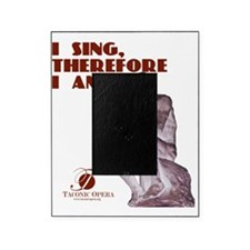 i-sing-therefore-i-am copy Picture Frame
