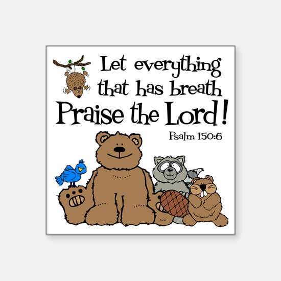 "psalm 150 6 critters1 Square Sticker 3"" x 3"""