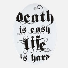 death life black Oval Ornament
