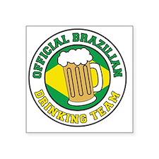 "Brazilian Drinking Team Square Sticker 3"" x 3"""