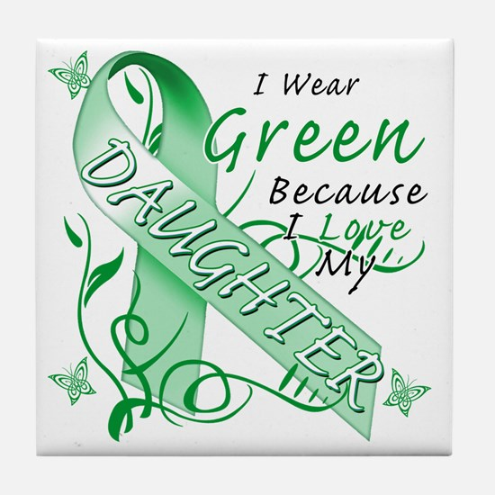 I Wear Green Because I Love My Daught Tile Coaster