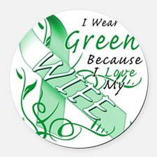 I Wear Green Because I Love My Wi Round Car Magnet