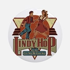 You Cant Stop The Lindy Hop Round Ornament
