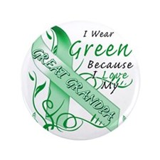 "I Wear Green Because I Love My Great G 3.5"" Button"
