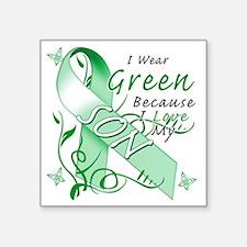 "I Wear Green Because I Love Square Sticker 3"" x 3"""