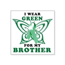 """I Wear Green for my Brother Square Sticker 3"""" x 3"""""""