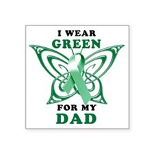"""I Wear Green for my Dad Square Sticker 3"""" x 3"""""""